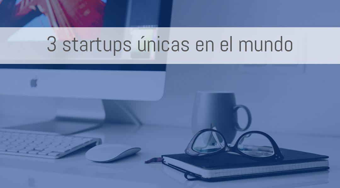 3 startups únicas en el mundo