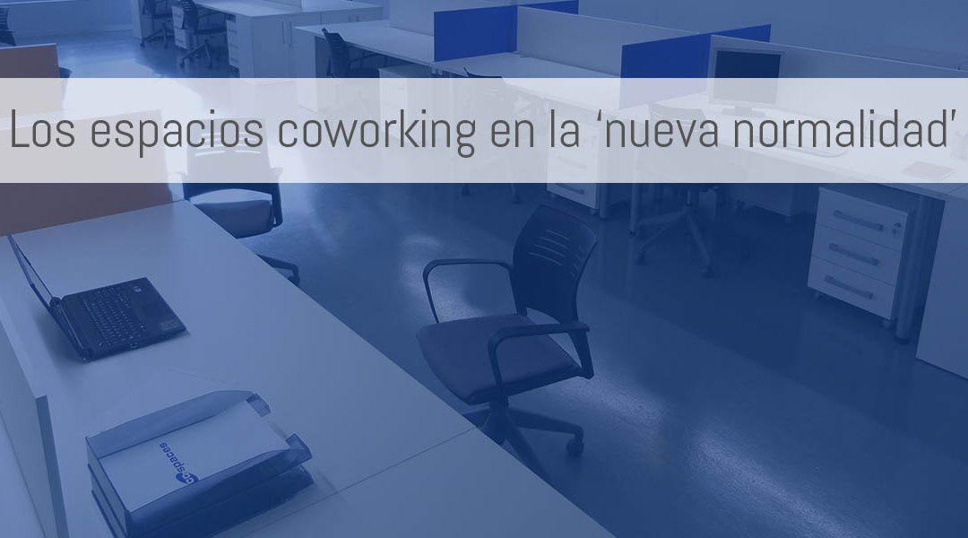 Los espacios coworking en la nueva normalidad